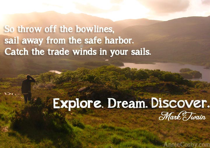 Explore Dream Discover quote Mark Twain